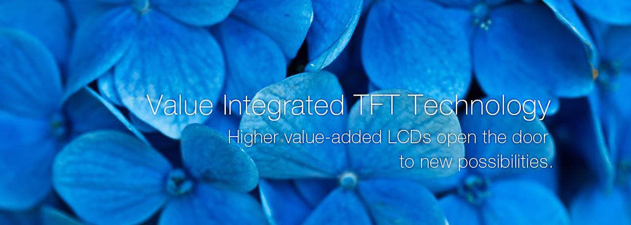 Value Integrated TFT Technology